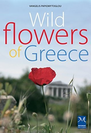 Wildflowers of Greece Vangelis Papiomytogloy