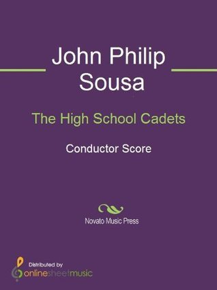 The High School Cadets  by  John Philip Sousa