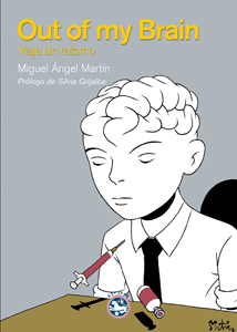 Out of my brain. Viaje sin retorno  by  Miguel Ángel Martín