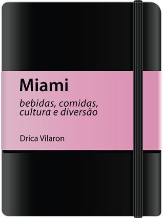 Miami  by  Drica Vilaron