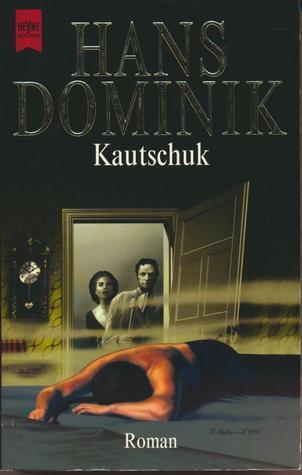 Kautschuk  by  Hans Dominik