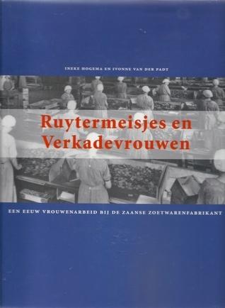 Ruytermeisjes en Verkadevrouwen Ineke Hogema