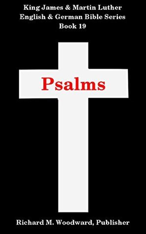 Psalms (King James and Martin Luther English and German Bible Series Book 19) Anonymous
