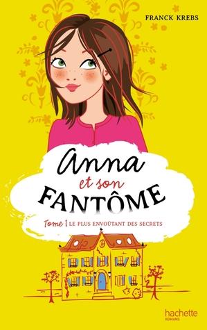 Anna et son fantôme (Anna et son fantôme, #1) Franck Krebs