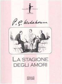 La stagione degli amori (Jeeves, #9) P.G. Wodehouse