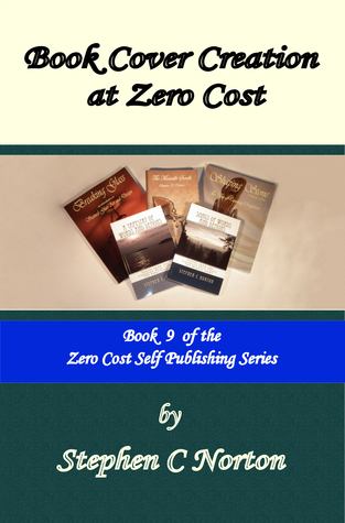 Book Cover Creation at Zero Cost  by  Stephen C Norton