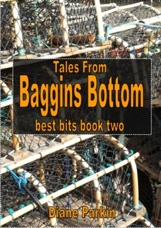 Tales from Baggins Bottom: Best Bits Book 2 Diane Parkin