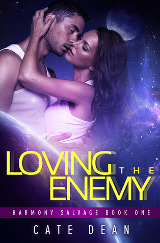 Loving The Enemy (Harmony Salvage, #1)  by  Cate Dean