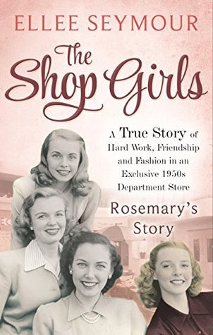The Shop Girls: Rosemarys Story: Part 4  by  Ellee Seymour