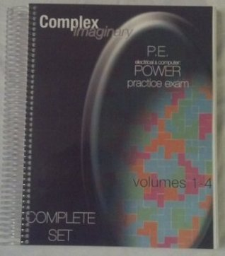 P. E. Electrical and Computer Power Practice Exams, Complete Set LLC Complex Imaginary