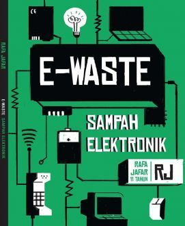 E-Waste: Sampah Elektronik  by  Rafa Jafar