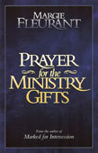 Prayer for the Ministry Gifts  by  Margie Fleurant