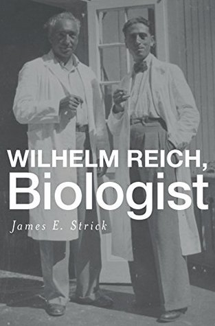 Wilhelm Reich, Biologist James E Strick