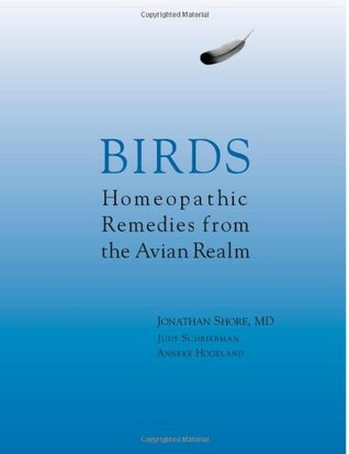 Birds - Homeopathic Remedies from the Avian Realm  by  Jonathan Shore MD