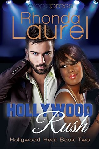 Hollywood Rush (Hollywood Heat Book 2)  by  Rhonda Laurel