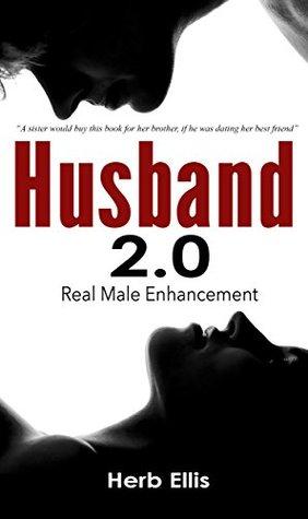 Husband 2.0: Real Male Enhancement Herb Ellis
