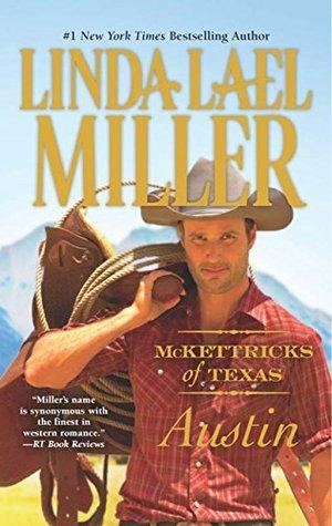 McKettricks of Texas: Austin (McKettricks of Texas - Book 4)  by  Linda Lael Miller