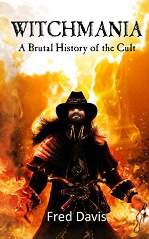 Witchmania: A Brutal History of the Cult Simon Breeze
