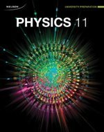Physics 11 U Student Text with Online Access to Student Text .PDF Files Maurice DiGiuseppe