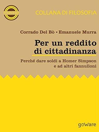 Per un reddito di cittadinanza. Perché dare soldi a Homer Simpson e ad altri fannulloni (Meme Vol. 6)  by  Corrado Del Bò