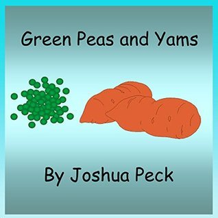 Green Peas and Yams  by  Joshua Peck