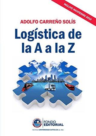 Logística de la A a la Z Adolfo Carreño