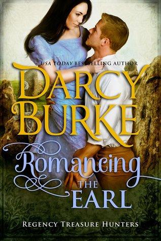 Romancing the Earl (Regency Treasure Hunters, #2) Darcy Burke