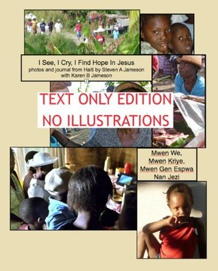 Haiti: I See, I Cry, I Find Hope In Jesus (text only)  by  Karen B. Jameson