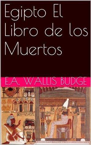 Egipto: El Libro de los Muertos  by  E.A. Wallis Budge