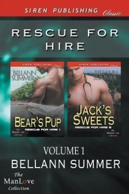Rescue for Hire, Volume 1 [Bears Pup: Jacks Sweets]  (Rescue For Hire, #1-2) Bellann Summer