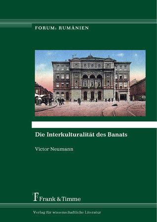 Die Interkulturalität des Banats Victor Neumann