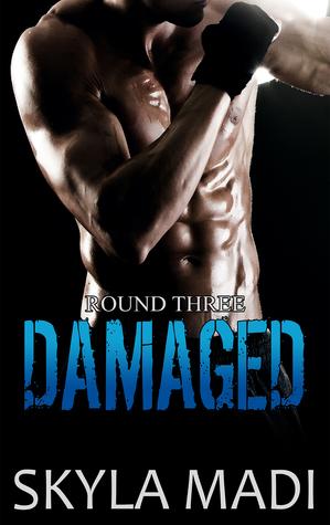 Damaged (Broken, #3) Skyla Madi