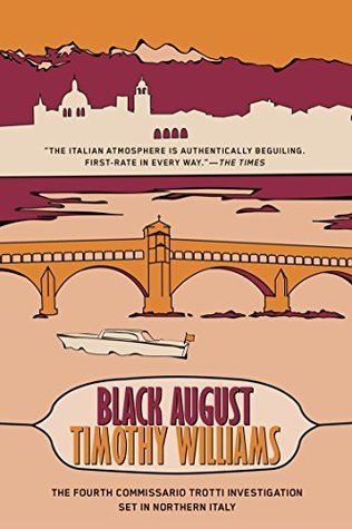 Black August (Inspector Trotti Book 4)  by  Timothy   Williams