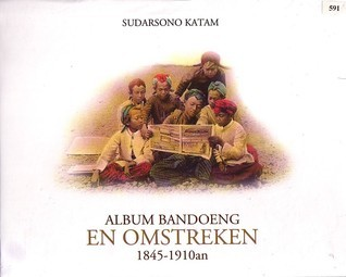 Album Bandoeng en Omstreken 1845-1910an  by  Sudarsono Katam