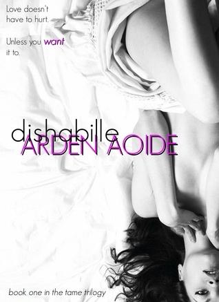 Dishabille (Apprivoisé, #1)  by  Arden Aoide