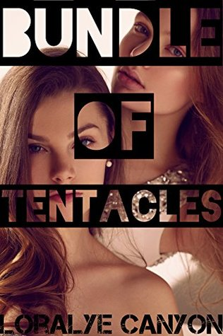 Bundle of Tentacles  by  Loralye Canyon