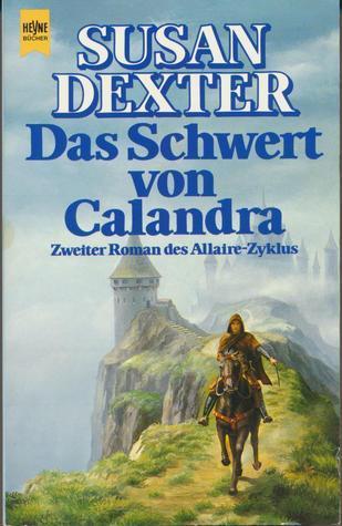 Das Schwert von Calandra (Winter Kings War, #2) Susan Dexter