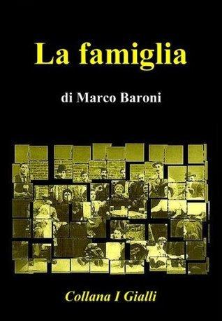 La famiglia (I Gialli Vol. 6)  by  Marco Baroni
