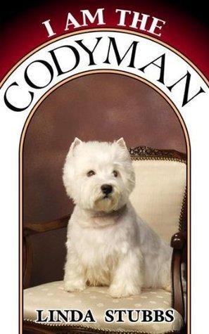 I Am The Codyman  by  Linda Stubbs