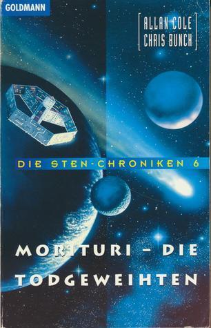 Morituri, die Todgeweihten (Die Sten-Chroniken, #6)  by  Allan Cole