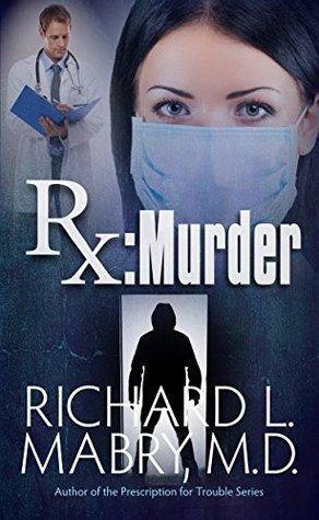 Rx Murder  by  Richard Mabry