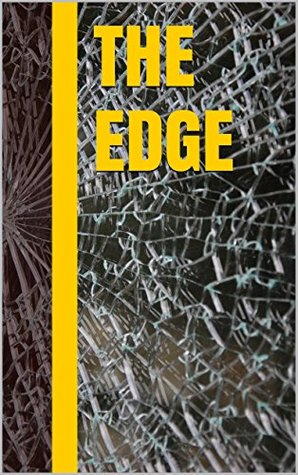 The edge  by  Dean Wakefield