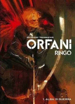 Orfani - Ringo vol.1: Alba di Guerra  by  Roberto Recchioni