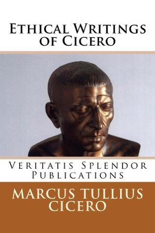 Ethical Writings of Cicero: De Officiis, De Senectute, De Amicitia, and Scipios Dream Marcus Tullius Cicero