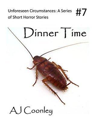 Dinner Time (Unforeseen Circumstances Book 7)  by  A.J. Coonley