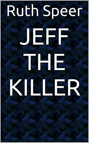 Jeff the Killer  by  Ruth Speer