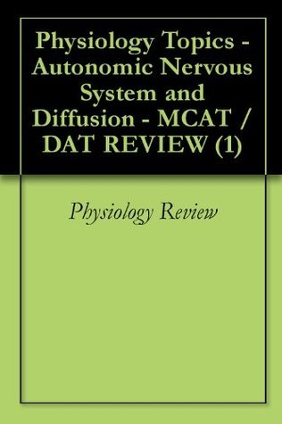 Physiology Topics - Autonomic Nervous System and Diffusion - MCAT / DAT REVIEW (1)  by  Physiology Review