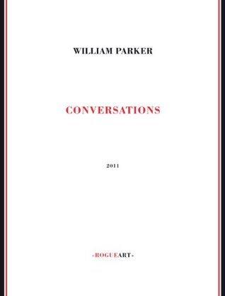 Conversations William Parker