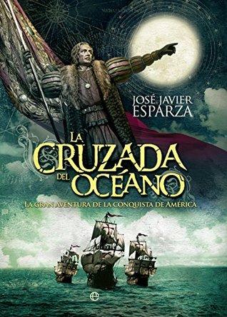 La cruzada del océano (Historia José Javier Esparza