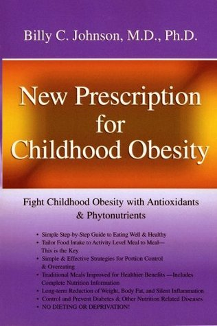 New Prescription for Childhood Obesity Billy C. Johnson